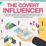 The covert influencer